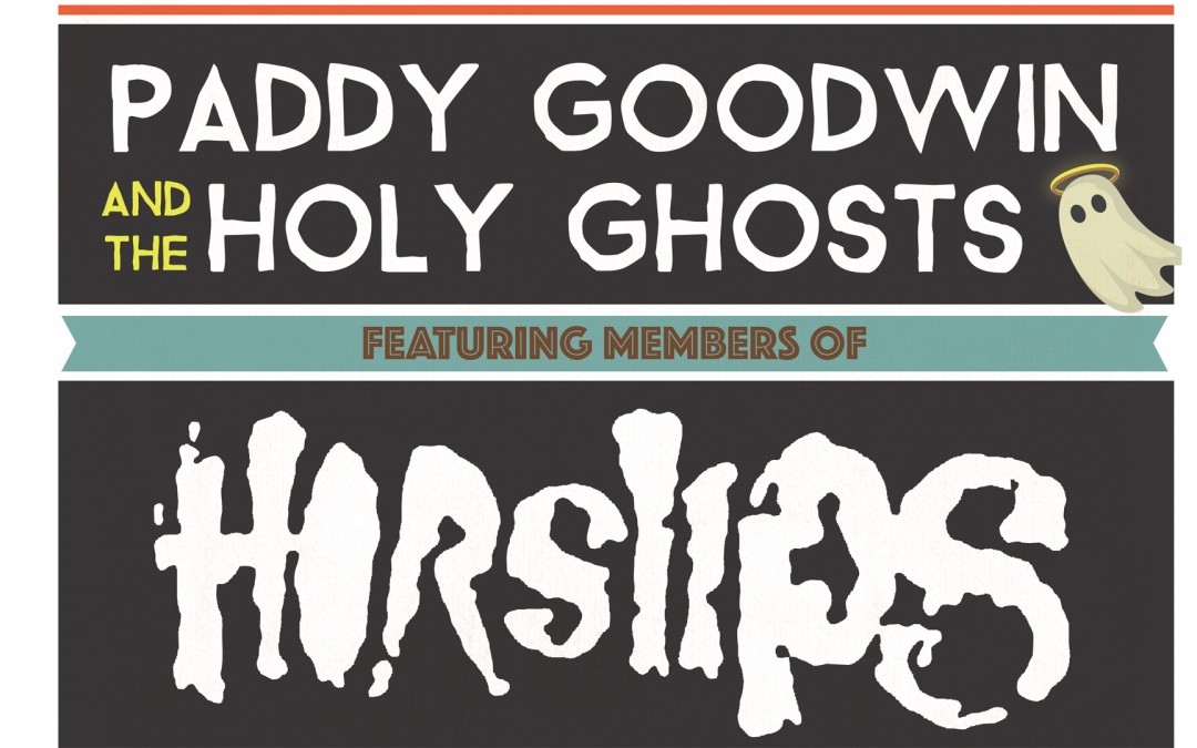 Paddy Goodwin & The Holy Ghosts feat. Members of Horslips Oct 22nd – €15
